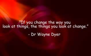 wayne dyer change perspective
